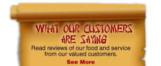 What Our Customers Are Saying Read reviews of our food and service from our valued customers. See More